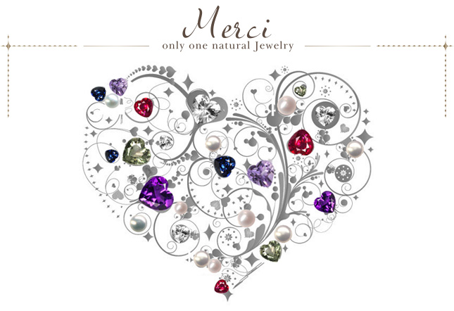 Merci - only one natural Jewelry